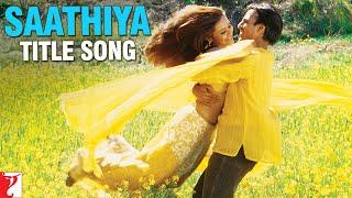 Saathiya Title Song | Vivek Oberoi | Rani Mukerji
