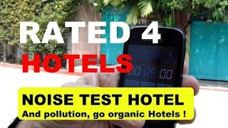 Is Your Hotel Noisy? Polluted? Simple 5 Minute Smartphone Test Hotel Reviews