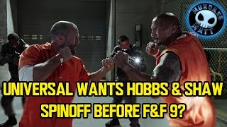 Universal wants Hobbs & Shaw spinoff before F&F 9?