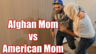 Afghan Mom VS American Mom