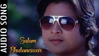 Loafer Odia Movie || Salam Bhubaneswar | Audio Song | Babushan, Budhay dita, Archita