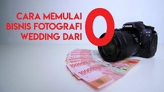 Cara Memulai Bisnis Fotografi Wedding Dari 0 Nol Hingga Penghasilan Jutaan Rupiah Sebulan