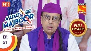 Aadat Se Majboor - Ep 51 - Full Episode - 12th December, 2017