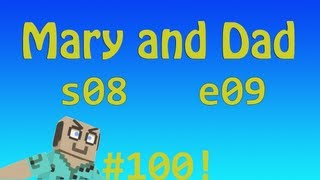 MADMA s08e09 / epi 100! ... You Only Live Twice / Mary and Dad's Minecraft Adventures
