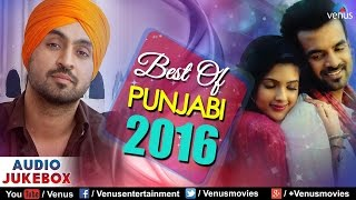 Best Of PUNJABI 2016 | Non Stop Super Hit Songs | JUKEBOX | New Punjabi Songs 2016