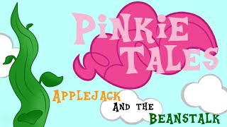 Pinkie Tales: Applejack and the Beanstalk
