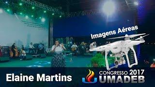Elaine Martins - Rompendo | Umadeb 2017 Imagens aéreas