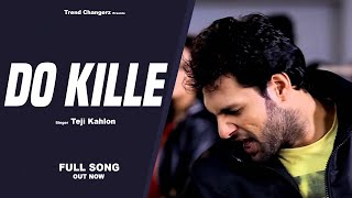 Do Kille | Teji Kahlon | Full Official Video | Trend Changerz | Super Hit Song 2014