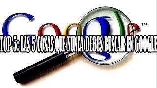 Las 5 cosas que nunca debes buscar en Google