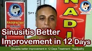 Sinusitis better Improvement in 12 Days Treatment  -Nadipathy