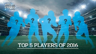 Top 5 Players of the 2016 Season | NFL | Move the Sticks