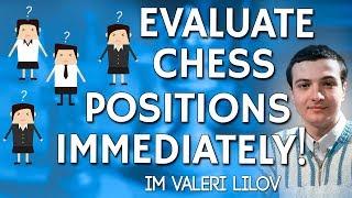 Evaluate Chess Positions Immediately! - IM Lilov [Free Training]