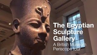 Curator's tour of the Egyptian Sculpture Gallery (Periscope comments removed)