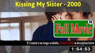 Kissing My Sister 2000 - Full HD Movie ON-Line