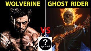 Wolverine vs Ghost Rider, ai sẽ thắng #60 || Bạn Có Biết?
