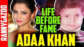 Adaa khan biography - Profile, bio, family, age, wiki, childhood pics & early life- Life Before Fame