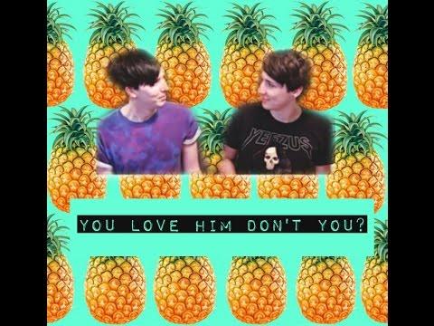 Dan Phil⎪You love him don t you PHAN