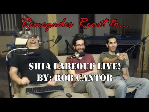 Download Renegades React to... Shia Lebeouf Live by: Rob Cantor