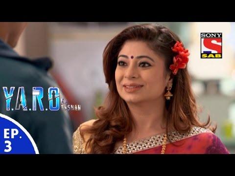 Y.A.R.O Ka Tashan - यारों का टशन - Episode 3 - 28th July, 2016