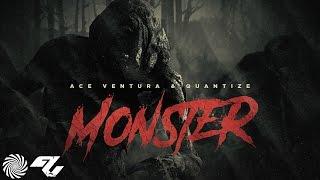 Ace Ventura & Quantize - Monster [Free Download]