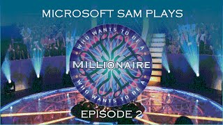 Microsoft Sam Plays Who Wants To Be A Millionaire Episode 2