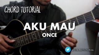 Aku Mau - Once (CHORD)