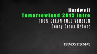 Hardwell Tomorrowland 2015 Intro (Full Version) (100% Clean) (Denny Crane Reboot)