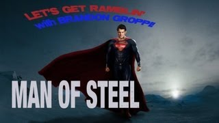 Let's Get Ramblin': Supe's On! (Man of Steel)