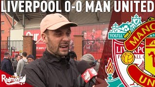 'United Fans May As Well Support Stoke!'   Liverpool v Man United 0-0   #LFC Fan Cam