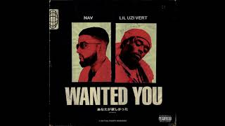 NAV - Wanted You feat. Lil Uzi Vert (Official Audio)