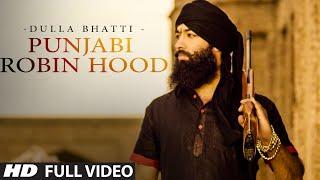 Punjabi Robinhood: Dulla Bhatti (Full Video) Krown Ft. Gurmeet Meet | Punjabi Song 2015