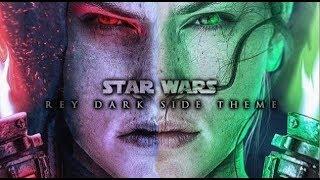 Star Wars - Rey's Dark Side Theme