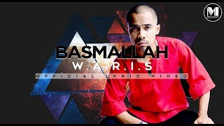 W.A.R.I.S - Basmallah (Official Lyric Video)