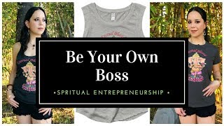 Exciting News! Being your own boss, Spiritual Entrepreneurship and Enriching Others With Your Passi