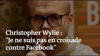 «Je ne suis pas en croisade contre Facebook», confie le lanceur d'alerte Christopher Wylie