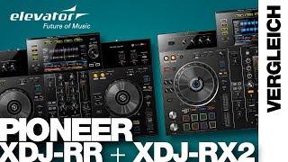 Pioneer XDJ RR & Pioneer XDJ RX2 - Vergleich
