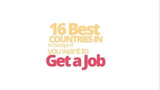 The 16 best countries in Europe if you want to get a job