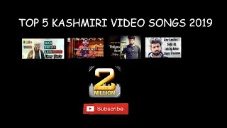 Top 5 latest kashmiri video songs 2019 - viral