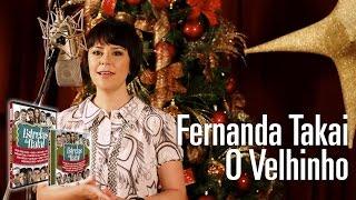 Fernanda Takai - O Velhinho (Estrelas do Natal)