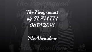 The Partysquad - Slam Fm - Mixmarathon -08'01'2016