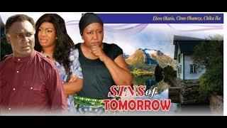 Sins of Tomorrow        -    2014 Nigeria Nollywood Movie