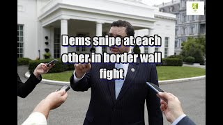 Dems snipe at each other in border wall fight