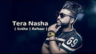 Tera Nasha | Sukhe Feat Raftaar | Latest Punjabi Song 2017 | Speed Records
