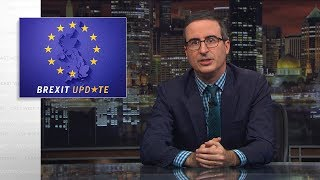 Brexit Update - UK Version: Last Week Tonight with John Oliver (HBO)