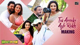 Tui Amake Agle Rakh Making | Honeymoon | Soham | Subhashree | Savvy