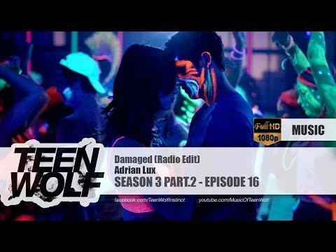 Adrian Lux - Damaged (Radio Edit)   Teen Wolf 3x16 Music [HD]