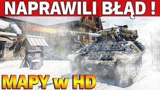 NAPRAWILI BŁĄD !!! - Nowe Mapy w HD - World of Tanks