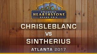 HS - ChrisleBlanc vs. Sintherius - Hearthstone Grand Prix DreamHack Atlanta 2017