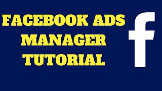 Facebook Ads Manager Tutorial 2016 and 2017