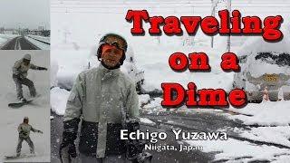1-man yen ($100) Snowboarding Trip in Niigata Japan - Traveling on a Dime